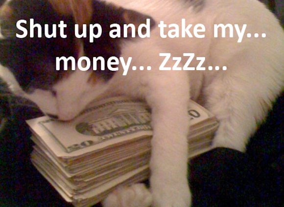 cash cats with money, shut up and take my money