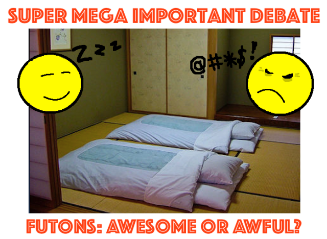 Super Mega Important Debate: Are Japan's futons awesome or simply awful? 【Poll closed】