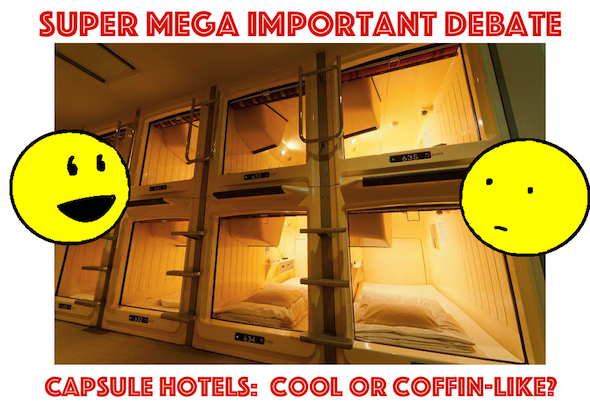 Super Mega Important Debate:  Capsule hotels – crazy cool or just too coffin-like? 【Poll】