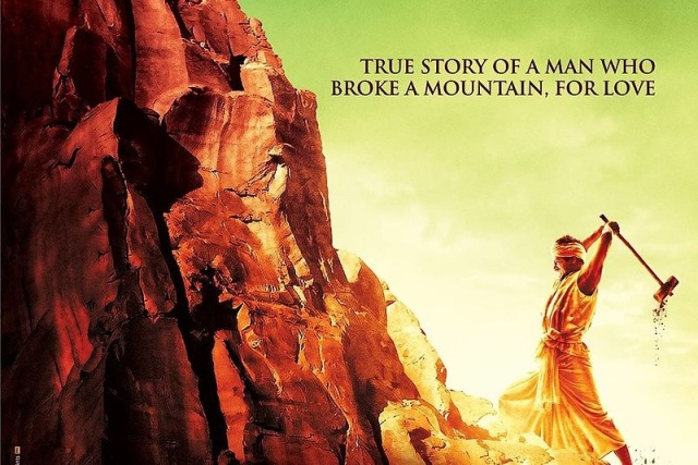 If you haven't seen this Indian film you should: A true story of a man whose love moved mountains