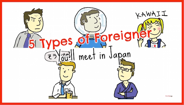 Five types of foreigner you'll meet in Japan