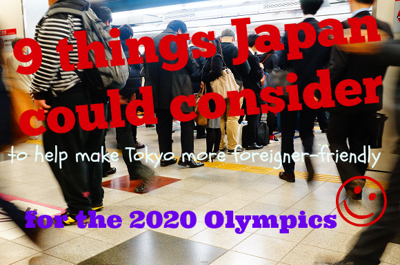 9 ways Tokyo could become more foreigner-friendly in time for the 2020 Olympics