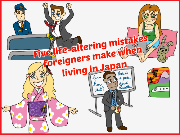 Five life-altering mistakes foreigners make when living in Japan