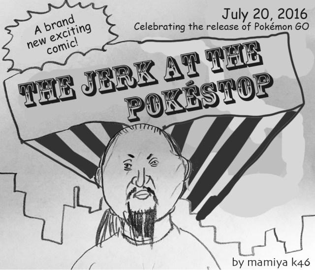 """""""The Jerk at the Pokéstop"""" – RocketNews24 original comic【Comic】"""