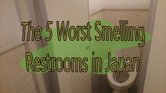 Where are the worst smelling public restrooms in Japan?